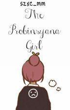The  Probinsyana Girl by Bitxhy_Jam