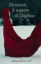 Elements: Il Segreto di Daphne by AlessiaLeone719