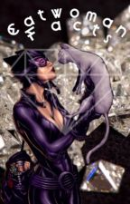 Catwoman Facts by lovesickroyals