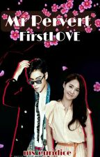 Mr Pervert Firstlove [Oneshot] Series#2 by Ms_Euridice