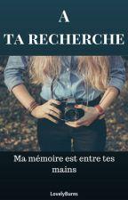 A ta recherche by LovelyBurns