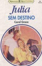 Sem Destino by KetrinOliveira