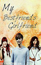 My Bestfriends Girlfriend by xolovefhelice