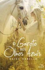 O Garoto dos olhos azuis by EllykaMendes_1