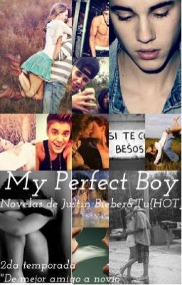 My Perfect Boy-Novelas de Justin Bieber y Tu{HOT}