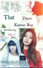 That Damn Korean Boy by Catastrophicallyx