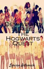 Demiwizard Series: The Hogwarts Quest by LAXH1107