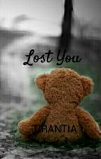 Lost You by tirantia