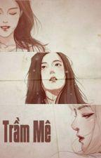 [Longfic/LiSoo] Trầm Mê by SunYoung_xxi