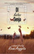 Di Batas Senja by RenaAnggitaa