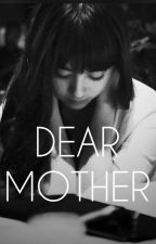 DEAR MOTHER by Storm_48