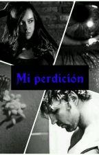 Mi perdición (Dean&Aj)  by AlmaKeller