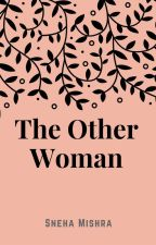 The other Woman by _khwaish_