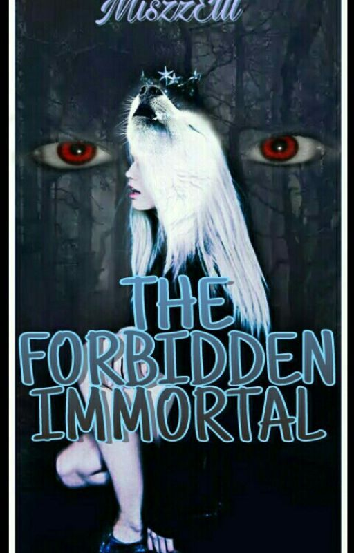 The Forbidden Immortal by MiszzElll