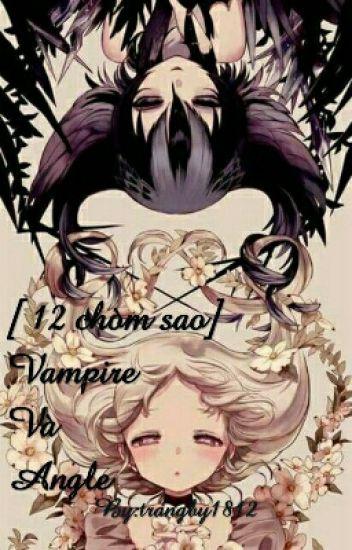 [ 12 chòm sao] Vampire và Angel
