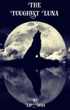The Toughest Luna by Lip_Diva