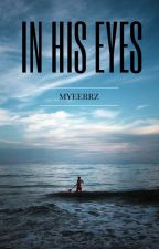 In His Eyes by Myeerrz