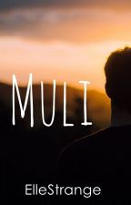 Muli: Book 1 (To Be Published) by ElleStrange