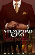 Vampiro CEO: Laços de Sangue (Livro 3) by belmaio