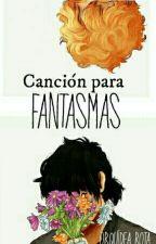 Canción Para Fantasmas. (Solangelo) by OrquideaRota