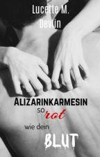 Alizarinkarmesin - so rot wie dein Blut by Lu_MadDevlin