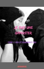 Je Suis Une Ganster (Tome 1) by gloriane58330