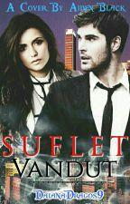 Suflet vândut - Volumele I si II by DaianaDragos9