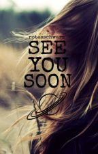 See you soon by rotes_schwarz