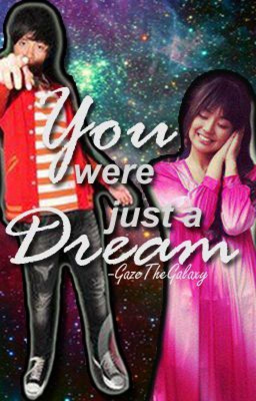 You Were Just A Dream (KathNiel) by GazeTheGalaxy