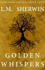 Golden Whispers (Tales from Niflheim #3) by LMSherwin