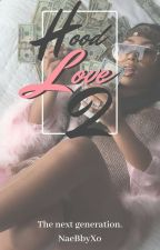 Hood Love 2 : Life of a King {Completed} by PrincessNae_Babygirl