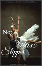 Not A Glass Slipper (BWWM) by wambuimuiruriii