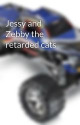 Jessy and Zebby the retarded cats by markadventures