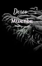 Deseo,muerte y zombies by ClearerThanWhite