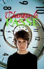 Changer Le Passée {FINI} by funsec
