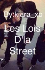 Les Lois D'la Street[TERMINÉ] by kiara_xb