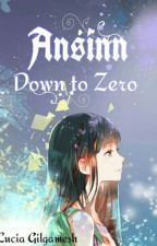 Ansinn ( Down to Zero ) by Lucia_Gilgamesh
