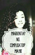 Marrenta? No. Complicated? Maybe by SolBomfim