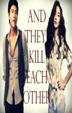 ...And They Kill Each Other. by BlackLily