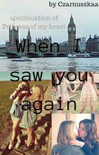 When I saw you again by Czarnuszkaa