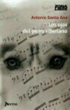 Los Ojos Del Perro Siberiano-Antonio Santa Ana. by _AmorPorLosLibros_