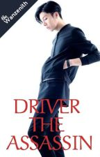 DRIVER : THE ASSASSIN by wanzeneth