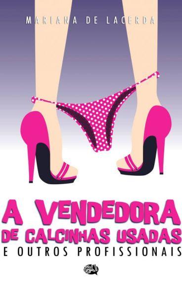 A vendedora de calcinhas usadas e outros profissionais by MarianaDeLacerdaOliv