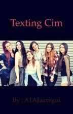 Texting Cim by ATAJauregui
