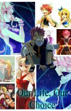 Our Life, Our Choice (NaLu) by 666reddog