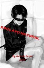 Esclavo Natural by LunaDeAcero7