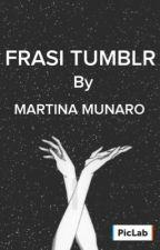 FRASI  TUMBLR by munny_in_the_sky