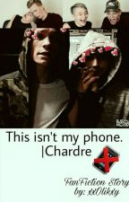 This isn't my phone. |CHARDRE by xxOlikxy