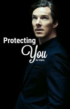 Protecting You - Benedict Cumberbatch FF by kelpie_
