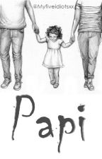 Papi - L.S by Myfiveidiotsxx